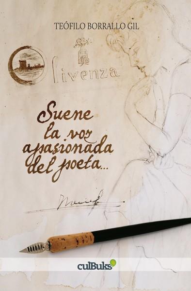 Suene la voz apasionada del poeta…