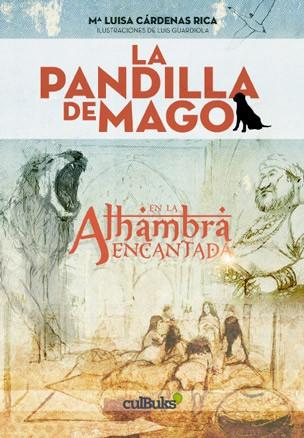 La pandilla de Mago en la Alhambra encantada