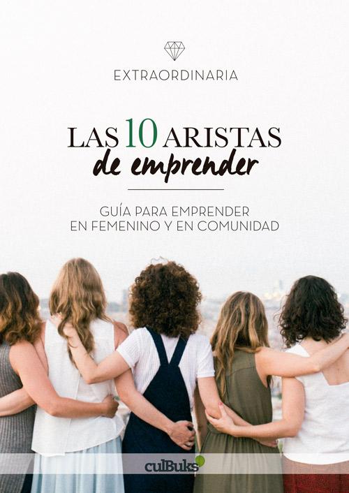 portada del libro de la comunidad extraordinaria Las 10 aristas de emprender