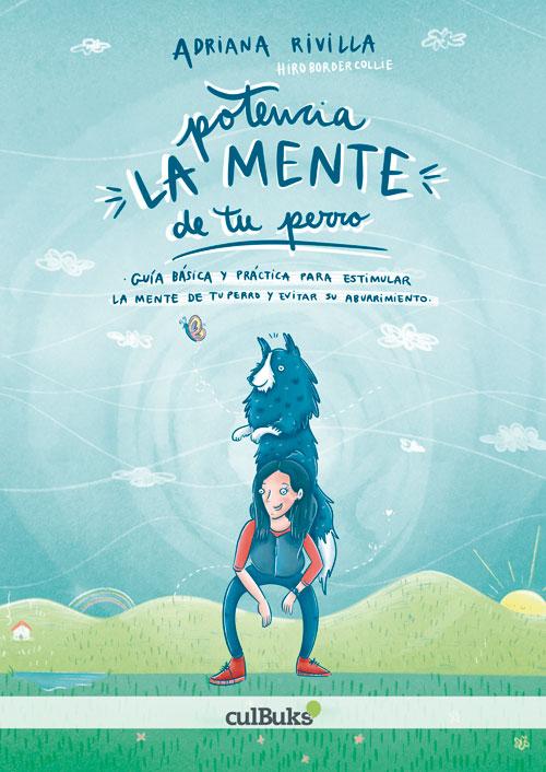 Potencia la mente de tu perro, un libro de Adriana Rivilla